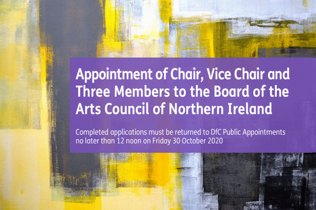 Competition to appoint a Chair, Vice-Chair and members to the Board of Arts Council NI