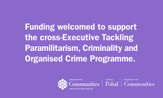 Purple infographic with the wording Funding welcomed to support the cross-Executive Tackling Paramilitarism, Criminality and Organised Crime Programme