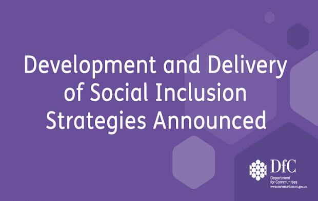 Communities Minister Carál Ní Chuilín has announced work is to commence on the development of the suite of Social Inclusion Strategies.